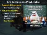 are successions predictable1