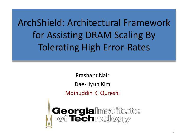 archshield architectural framework for assisting dram scaling by tolerating high error rates n.