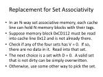 replacement for set associativity