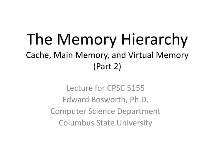 the memory hierarchy cache main memory and virtual memory part 2 n.