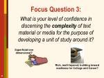 focus question 3