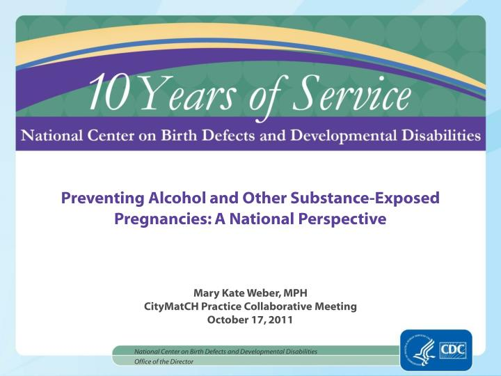 preventing alcohol and other substance exposed pregnancies a national perspective n.