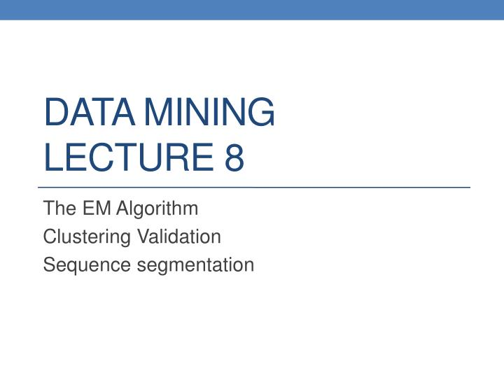 data mining lecture 8 n.