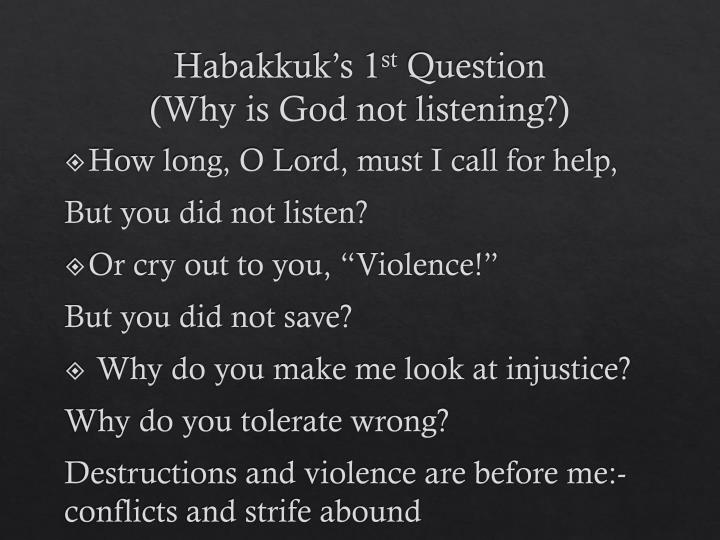 Habakkuk s 1 st question why is god not listening