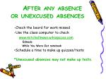 after any absence or unexcused absences