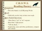 c r o w s reading fluency