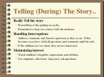 telling during the story