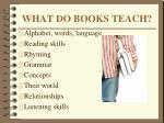 what do books teach