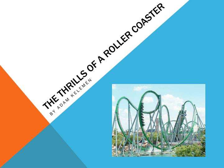 the thrills of a roller coaster n.