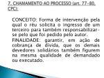 7 chamamento ao processo art 77 80 cpc