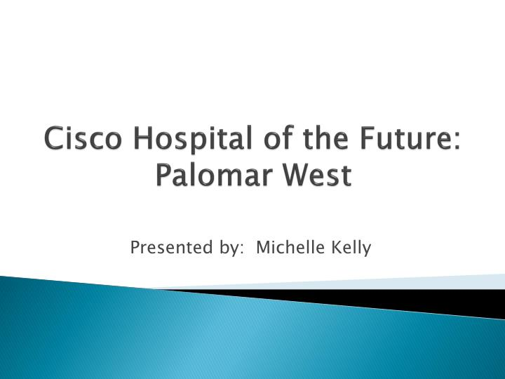 cisco hospital of the future palomar west n.