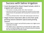 success with saline irrigation