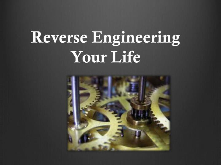 reverse engineering your life n.