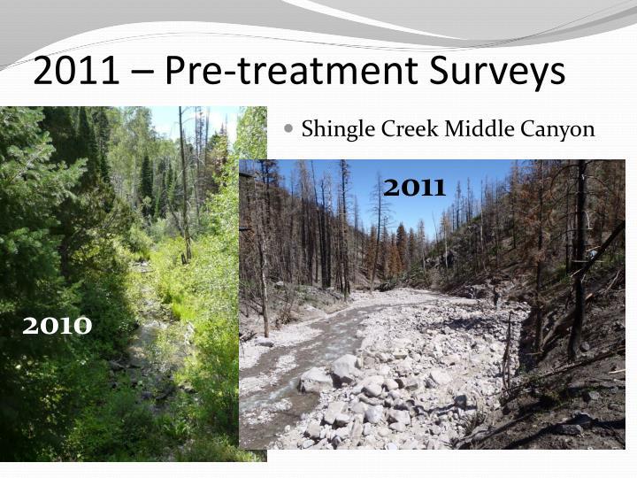 2011 – Pre-treatment Surveys