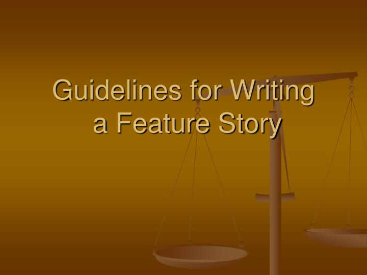 guidelines for writing a feature story n.