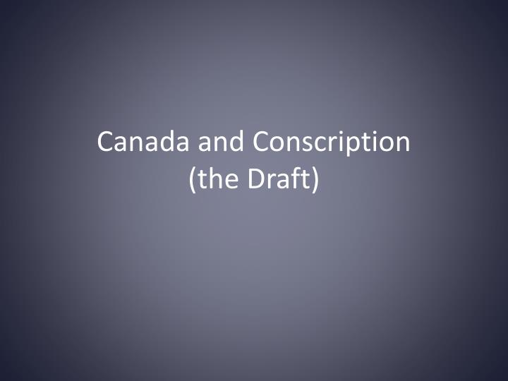 canada and conscription the draft n.
