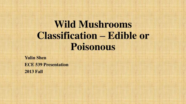 wild mushrooms classification edible or poisonous n.