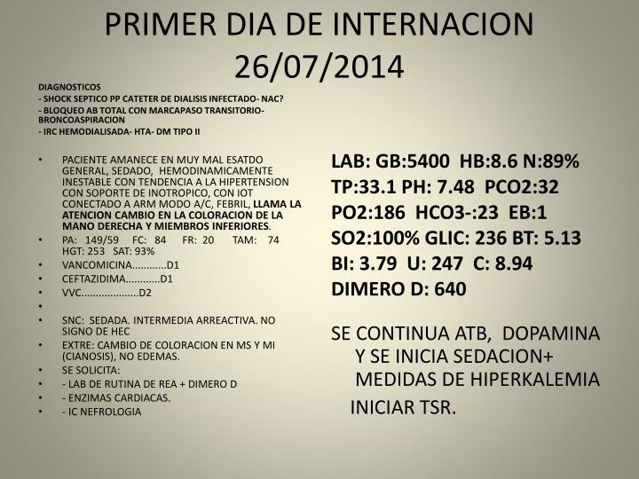 PRIMER DIA DE INTERNACION 26/07/2014