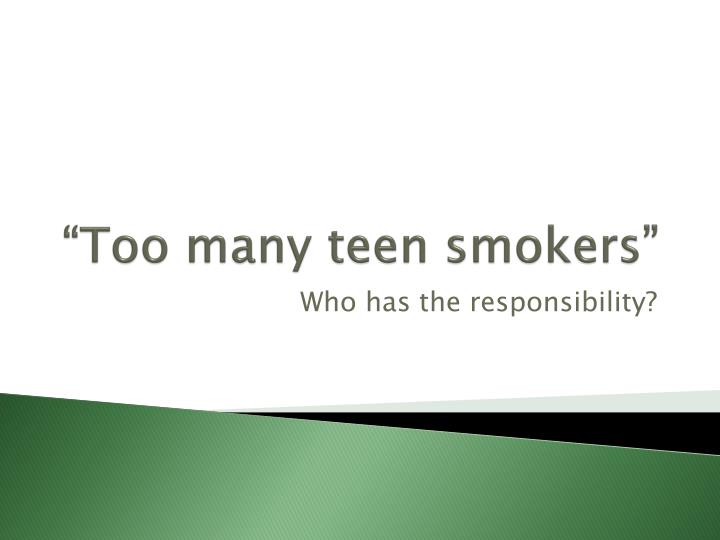 too many teen smokers n.