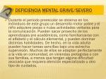 deficiencia mental grave severo