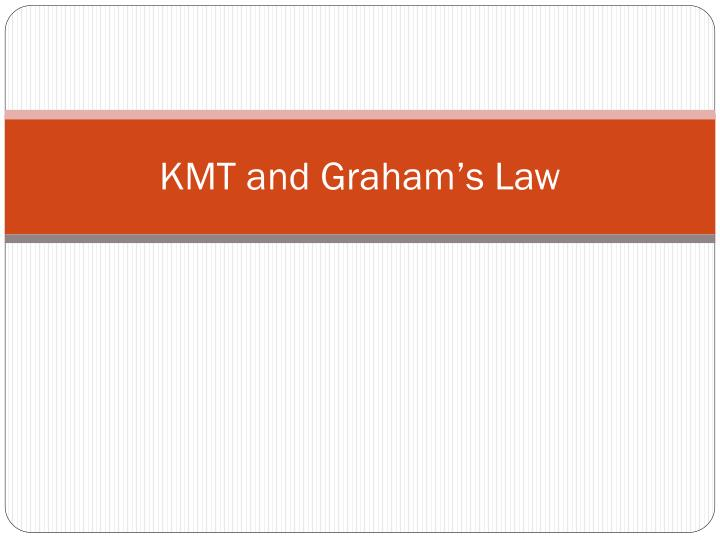 kmt and graham s law n.