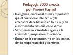 pedagog a 3000 creada por noem paymal