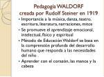 pedagog a waldorf creada por rudolf steiner en 1919
