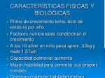caracter sticas fisicas y biol gicas