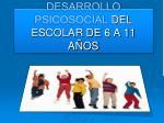 desarrollo psicosocial del escolar de 6 a 11 a os