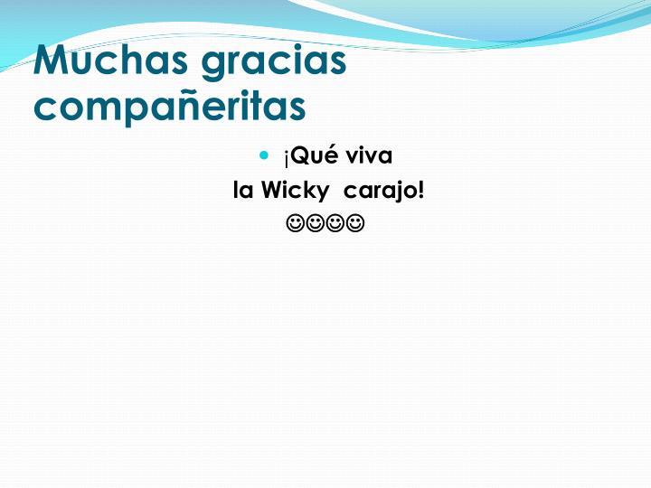 Muchas gracias compañeritas