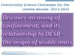 overarching science challenges for the coming decade 2013 2022