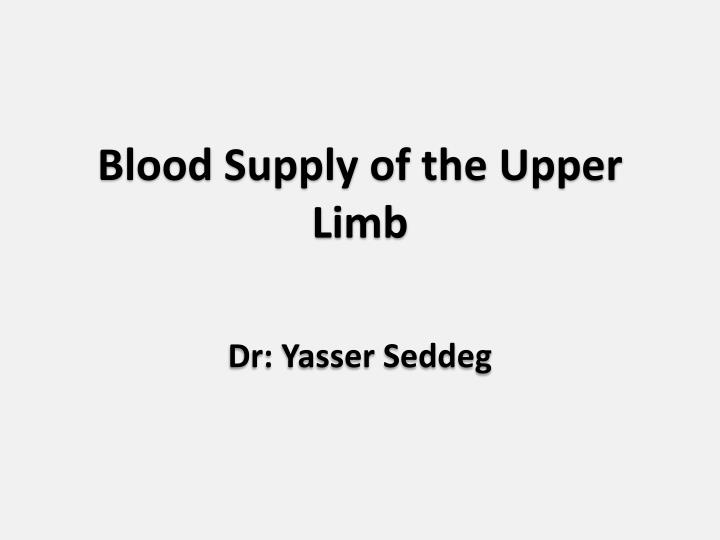 blood supply of the upper limb n.