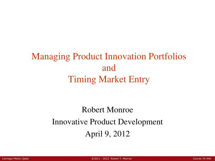 managing product innovation portfolios and timing market entry n.