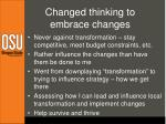 changed thinking to embrace changes