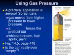 using gas pressure
