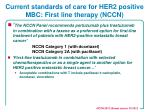 current standards of care for her2 positive mbc first line therapy nccn