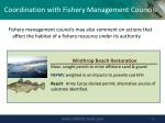 coordination with fishery management councils
