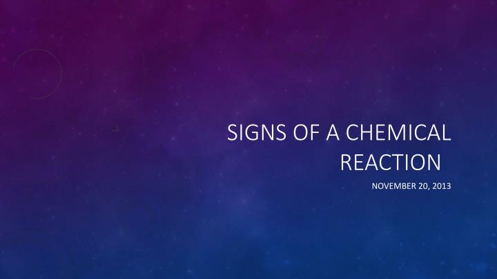 signs of a chemical reaction n.