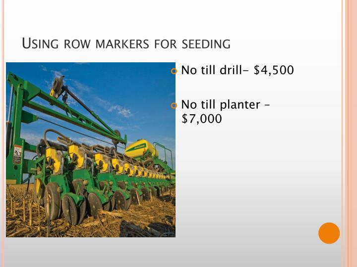Using row markers for seeding