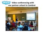 video conferencing with our partner school in cambrai