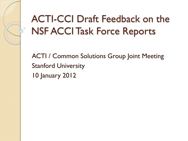 acti cci draft feedback on the nsf acci task force reports n.