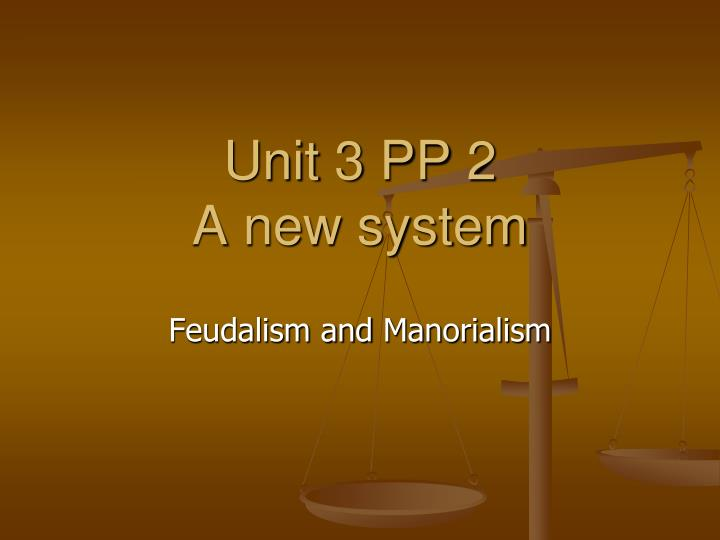 unit 3 pp 2 a new system n.