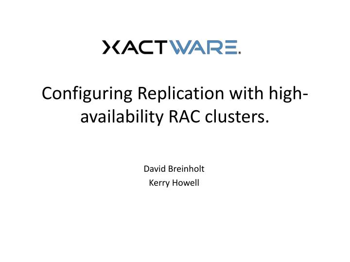 configuring replication with high availability rac clusters n.