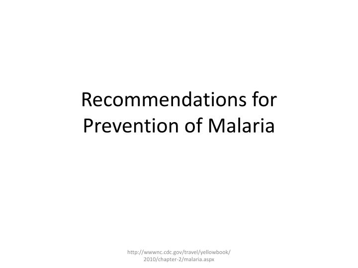 recommendations for prevention of malaria n.