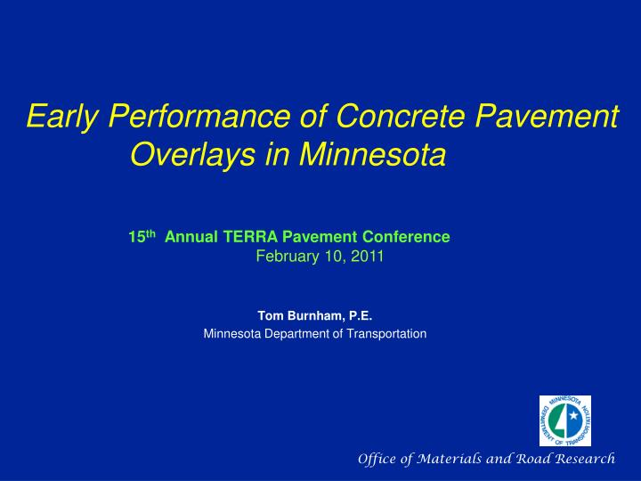 early performance of concrete pavement overlays in minnesota n.