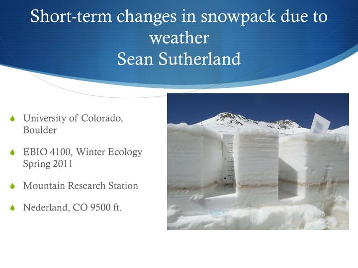 Short term changes in snowpack due to weather sean sutherland