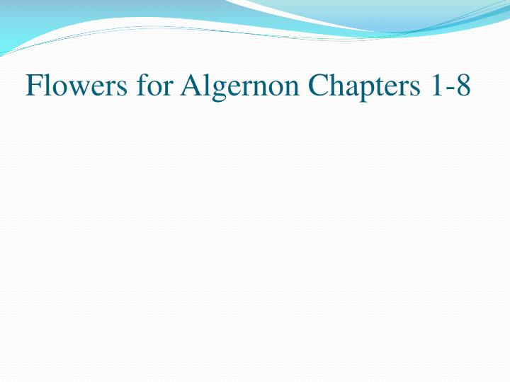 flowers for algernon chapters 1 8 n.