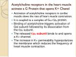 acetylcholine receptors in the heart muscle activate a g protein that opens k chanel