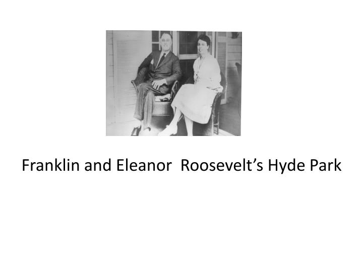 franklin and eleanor roosevelt s hyde park n.