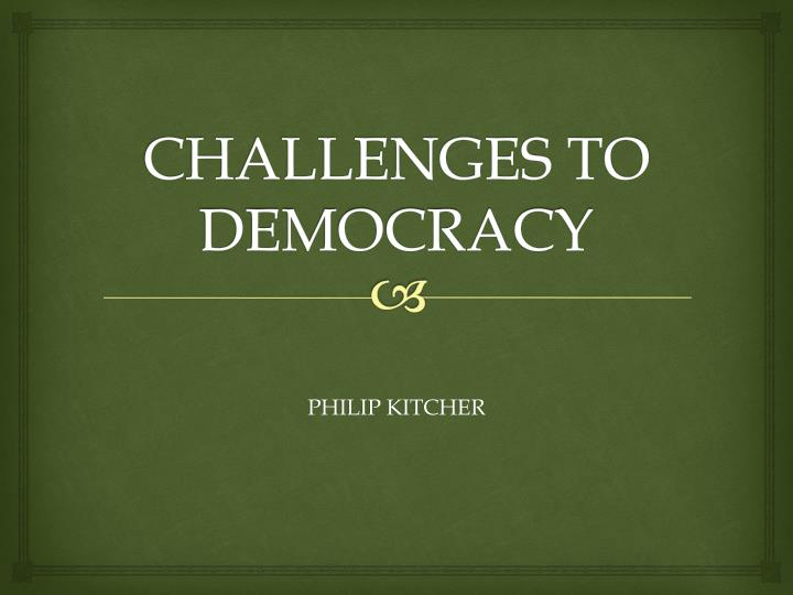 challenges to democracy n.